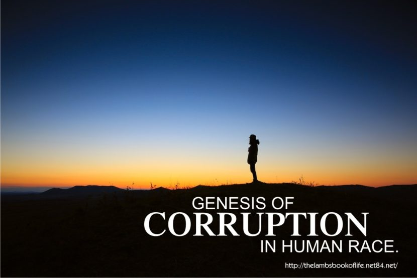 GENESIS OF CORRUPTION IN HUMAN RACE.