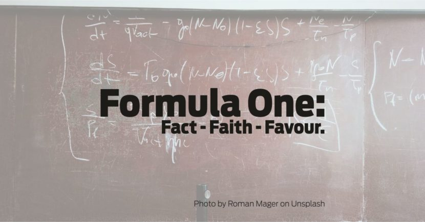 Formula One: Fact - Faith - Favour.